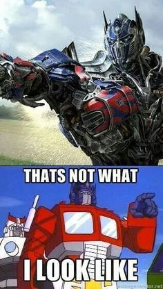 lol… I really know nothing about transformers except that I love the characters of each of the transformers in the new movies…. and that I laughed through the whole thing… and theta the movie is about giant transforming robots… what more can you want?