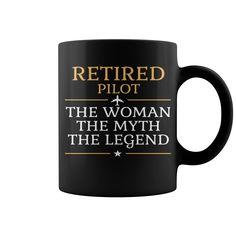 Retired Pilot - The Woman The Myth The Legend Mug  coffee mug, papa mug, cool mugs, funny coffee mugs, coffee mug funny, mug gift, #mugs #ideas #gift #mugcoffee #coolmug