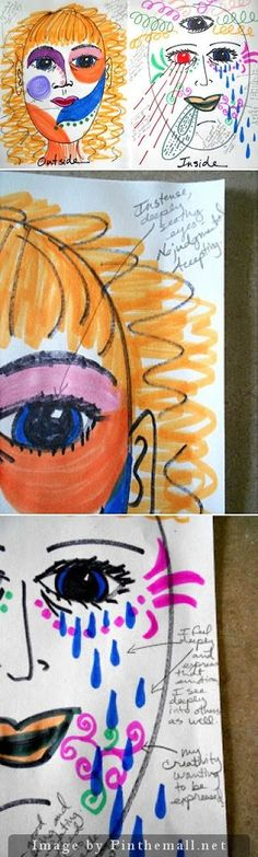 Inside Mask / Outside Mask - There are thousands of masks we wear, sometimes all within one day. This directive is designed to help clients begin to become aware of these masks so that they can choose what masks to wear. They will also become more aware of what is really going on behind the masks in order to learn how to deal with them in healthy ways.