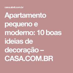 Apartamento pequeno e moderno: 10 boas ideias de decoração – CASA.COM.BR