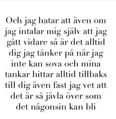 Sad Life Quotes, Silly Quotes, Cute Quotes, Swedish Quotes, Favorite Quotes, Best Quotes, Learn Swedish, Complicated Love, Fantastic Quotes
