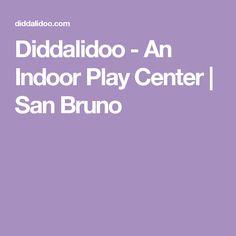 Diddalidoo - An Indoor Play Center | San Bruno