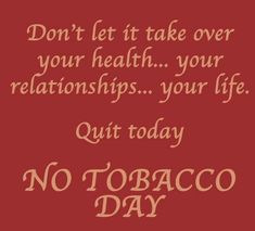 Quit Tobacco, World No Tobacco Day, What Happened To You, Living A Healthy Life, Funny Cards, Card Sizes, Live Life, First Love, Encouragement