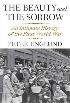 25 best 2014 non fiction reading project world war 1 images on the beauty and the sorrow peter englund this book is dedicated to jared w kubasak the only child of my friend daina kubasak who was killed in iraq fandeluxe Choice Image