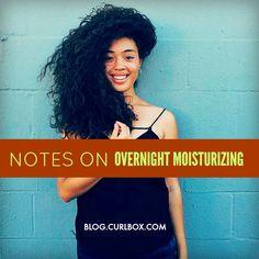 notes on overnight moisturizing | Blog.curlbox.com | Bloglovin'