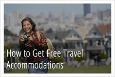 3 Uncommon Ways to Get Free Travel Accommodations
