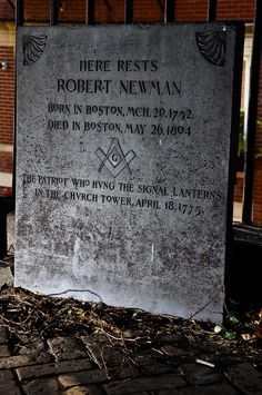The gravestone of Robert Newman, the man who hung the lanterns in the Old North Church.