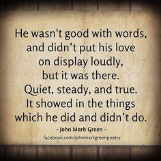Some love is quiet... #johnmarkgreenpoetry #igpoets #instagrampoets #instafeel #positivequotes #writingcommunity #wordporn #bestoftheday #goodvibes #husband #father #dad #man #boyfriend #quietlove #amwriting #johnmarkgreen #qotd #bestoftheday #instagood  #inspiration #inspirational #instamood #love #poetry #quiet