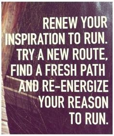 How to renew your inspiration to run: Try a new route, run the same path in opposite direction and remind yourself why you started running in the first place #running #motivation #ReasonToRun