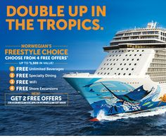 Double Up In The Tropics. Norwegian Escape. - get 2 FREE offers when you book on the Escape or Getaway  Ends January 3rd - http://www.cruiseshipcenters.ca/jeanninepringle - jpringle@cruiseshipcenters.com