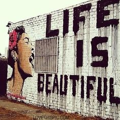 life is beautiful quotes quote city art cool life graffiti lifequotes lifequote life life quote life quotes