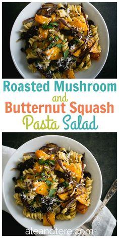 Recipe - Easy Roasted Mushroom and Butternut Squash Pasta Salad - Happy Home Fairy Mushroom Squash Recipe, Vegan Mushroom Pasta, Mushroom Recipes, Summer Squash Pasta, Vegetable Recipes, Vegetarian Recipes, Butternut Squash Ravioli, Spaghetti Squash, Pasta Recipes