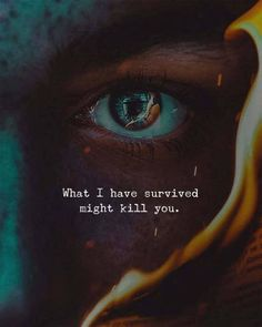 What I have survived might kill you. —via http://ift.tt/2eY7hg4