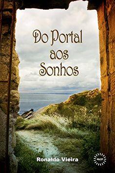 Amazon.com.br eBooks Kindle: Do Portal aos Sonhos, Ronaldo Vieira
