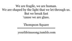 Glass by Thompson Square one of my favorites