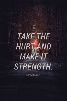 """""""Take the hurt and make it strength."""" - Nikki Bella, WWE Superstar and entrepreneur, quote on overcoming hardship, perseverance, healing, strength, inspiration on the School of Greatness podcast"""