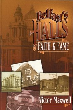 Belfast's Halls of Faith and Fame by Victor Maxwell http://www.amazon.com/dp/1840300515/ref=cm_sw_r_pi_dp_Vjtlvb1NFX11S