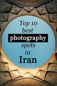 If you wonder how we took the photos for our blog – look no further. We reveal our top-10 photography spots and tips to get the perfect pictures from Iran.
