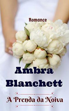A Prenda da Noiva por Ambra Blanchett, http://www.amazon.com.br/dp/B0106UFZMQ/ref=cm_sw_r_pi_dp_F5F7vb0GVTDYJ