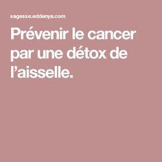 Prévenir le cancer par une détox de l'aisselle. Nutrition, Deodorant, The Secret, Health, Arm Pits, Natural Medicine, Natural Remedies, Health Care, Salud