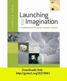 Launching the Imagination (9780073379241) Mary Stewart , ISBN-10: 0073379247  , ISBN-13: 978-0073379241 ,  , tutorials , pdf , ebook , torrent , downloads , rapidshare , filesonic , hotfile , megaupload , fileserve
