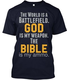 God is My Weapon Christian T-Shirt  http://teespring.com/godbible  Every day, Christians walk through a battlefield. God fights for us!  He is our weapon and His Word is our ammo.    This limited edition t-shirt is only available to order for a 10 days, so get your orders in now - ends on January 5.    LIKE the Facebook page at https://www.facebook.com/alltshirts