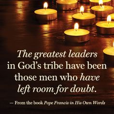 From the book POPE FRANCIS IN HIS OWN WORDS.