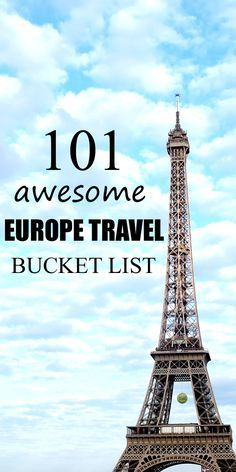 101 Europe Travel Bucket List.  Travel Guide in Europe.  Travel Tips in Europe.  Travel inspiration.  Places to go in Europe.