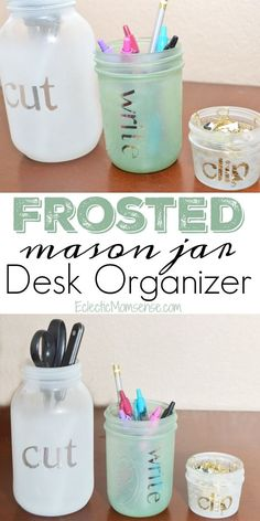 DIY Frosted Mason Jar Desk Organizer with Faux Etched Labels.