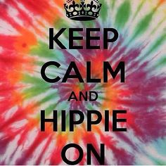 ☮ American Hippie Quotes ~ Keep Calm Hippie On