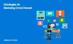 ¿Sabes lo qué es el Omni Channel? Averigua las qué es y las mejores estrategias de Marketing Omni Channel para revalorizar tu marca.