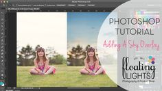 How to add a sky overlay and a FREE sky overlay!  | Floating Lights Photography | Photography Tips | #photography101, #photographyvideotutorials, #addingaskyoverlay