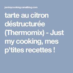 tarte au citron déstructurée (Thermomix) - Just my cooking, mes p'tites recettes !