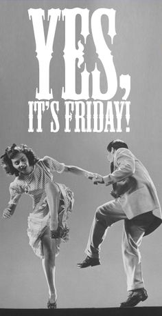 Yes, it's Friday! Lindy hop is an American dance that evolved in Harlem, New York City, in the 1920s and 1930s and originally evolved with the jazz music of that time. [source: wikipedia]