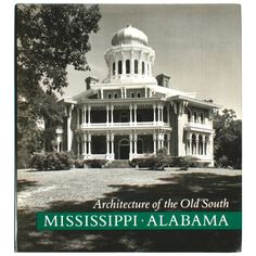 For Sale on - Architecture of the Old South: Mississippi and Alabama by Mills Lane. Abbeville, New York, First edition hardcover with dust jacket. Old Mansions For Sale, Pollock Pines, Paper Architecture, Modern Books, Back Home, Mississippi, Alabama, Taj Mahal, Old Things