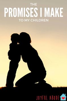 I've made lots of promises to my kids. Big ones and small ones, but the most important one i'm not sure I've told them about. | The promises a mother makes to her children. | motherhood tips | parenting tips | parenting young children | tips for parenting