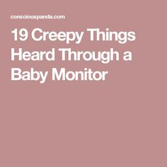 Modern technology can be a real lifesaver, but sometimes it sends messages we weren't supposed to hear. Here are 19 Creepy Things Heard Through a Baby Monitor. Scary Creepy Stories, Creepy Things, Weird Stories, Creepy Stuff, Random Things, Urban Stories, Baby Necessities, New Inventions, Thought Catalog
