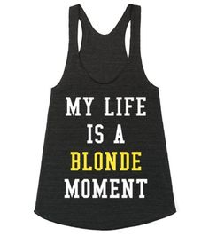 MY LIFE IS A BLONDE MOMENT TANK TOP IDE04251758 | Racerback Tank | SKREENED