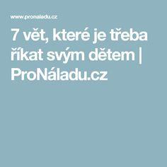 7 vět, které je třeba říkat svým dětem | ProNáladu.cz