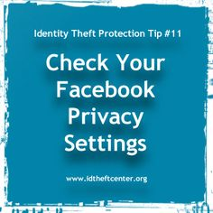Identity Theft Protection Tip 11: Check Your Facebook Privacy Settings