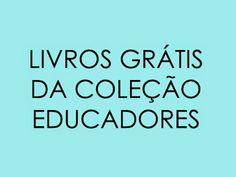 Olá leitores,   Estão disponíveis no portal DomínioPúblicodo Ministério da Educação a Coleção Educadores , com 62 títulos. A...