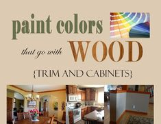 Neutral paint colors that pair well with wood trim/accents - useful list for renters who's landlord might allow a wall color change but no trim change...