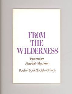 """From the Wilderness"", Poems by Alasdair Maclean, Published by Victor Gollancz in 1973. First Paperback Edition. Poetry Book Society Choice with ""Poetry Book Society Bulletin"" Laid In (Bulletin No. 79, Christmas 1973, announcing the death of poet W. H. Auden). For sale  by Professor Booknoodle $24.00 USD"