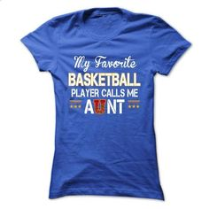 my favorite basketball player calls me aunt - #tee shirt #sudaderas hoodie. I WANT THIS => https://www.sunfrog.com/Sports/my-favorite-basketball-player-calls-me-aunt-Ladies.html?68278
