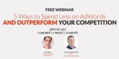 July, 28, meet our webinar on 5 Ways to Spend Less on AdWords and Outperform Your Competition  http://www.templatemonster.com/blog/webinar-5-ways-spend-less-outperform-competition-adwords/