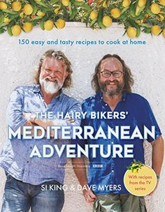 Out now but the new TV series starts in January 2018! The Hairy Bikers' Mediterranean Adventure: 150 easy and tasty recipes to cook at home by [Bikers, Hairy]