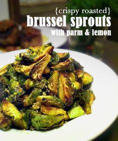 Smoky Roasted Brussel Sprouts with Lemon & Parm (www.thepigandquill.com)