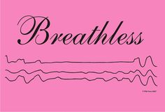 Sleep Apnea leaves you breathless. http://www.zazzle.com/breathless_pink_t_shirt-235356769327514824 #sleep