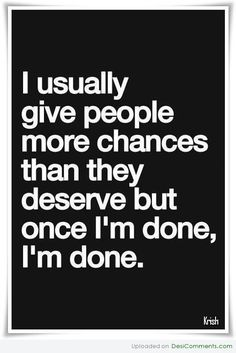 Once i'm done, i'm done | DesiComments.
