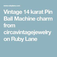 Vintage 14 karat Pin Ball Machine charm from circavintagejewelry on Ruby Lane